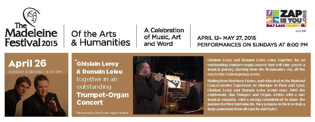 Sunday, April 26th 8:00pm. The Madeleine Festival continues with a Trumpet-Organ concert featuring G