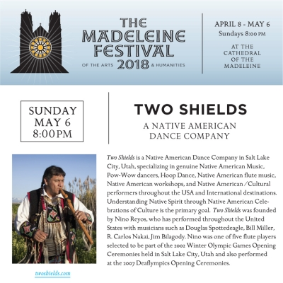The Madeleine Festival presents Two Shields Native American Dance Company Sunday, May 6th, 8:00PM