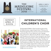 The Madeleine Festival Welcomes the International Children's Choir Sunday, April 29th, 8:00PM